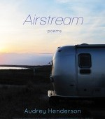 Mr. Peterson's Field Guide   A Selection from Airstream by Audrey Henderson