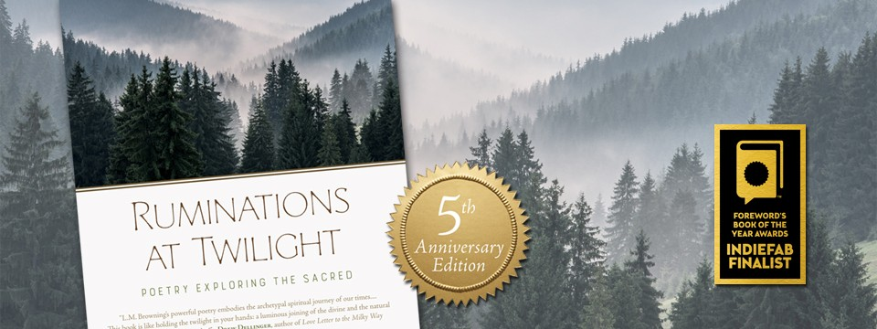 5th Anniversary Edition of Ruminations at Twilight by L.M. Browning