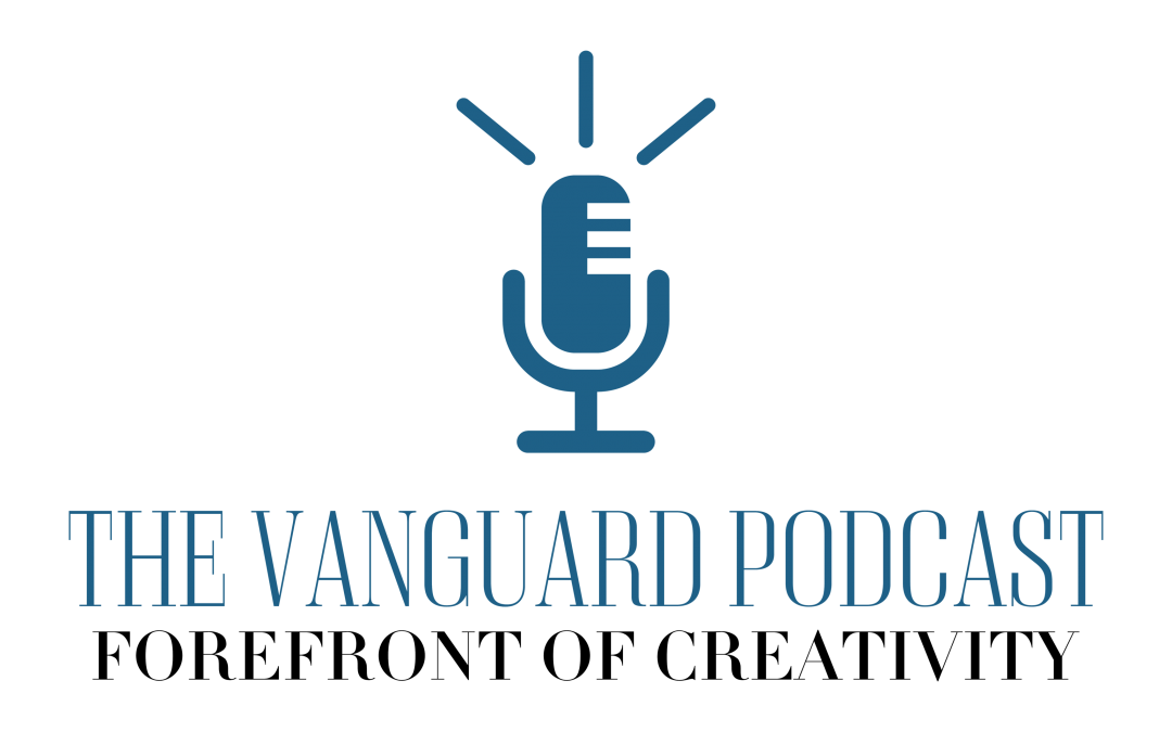 The Launch of The Vanguard Podcast